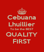 Cebuana Lhuillier To be the BEST QUALITY FIRST - Personalised Poster A4 size