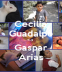 Cecilia Guadalpe <3  Gaspar Arias - Personalised Poster A4 size