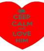 CEEP CALM AND LOVE HIM - Personalised Poster A4 size