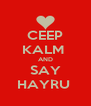 CEEP KALM  AND SAY HAYRU  - Personalised Poster A4 size