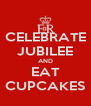 CELEBRATE JUBILEE AND EAT CUPCAKES - Personalised Poster A4 size