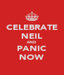 CELEBRATE NEIL AND PANIC NOW - Personalised Poster A4 size