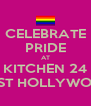 CELEBRATE PRIDE AT KITCHEN 24 WEST HOLLYWOOD - Personalised Poster A4 size