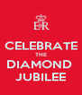 CELEBRATE THE DIAMOND  JUBILEE - Personalised Poster A4 size