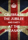 CELEBRATE THE JUBILEE AND PARTY AT THE PHEASANT - Personalised Poster A4 size