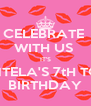 CELEBRATE  WITH US  IT'S QUEENTELA'S 7tH TODAY  BIRTHDAY - Personalised Poster A4 size