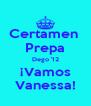 Certamen  Prepa Dego '12 ¡Vamos Vanessa! - Personalised Poster A4 size