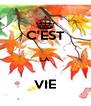C'EST  LA  VIE - Personalised Poster A4 size