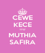 CEWE KECE ITU MUTHIA SAFIRA - Personalised Poster A4 size
