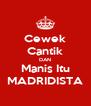 Cewek Cantik DAN Manis Itu MADRIDISTA - Personalised Poster A4 size