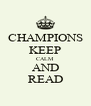 CHAMPIONS KEEP CALM AND READ - Personalised Poster A4 size