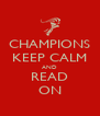 CHAMPIONS KEEP CALM AND READ ON - Personalised Poster A4 size