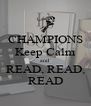 CHAMPIONS Keep Calm and READ, READ, READ - Personalised Poster A4 size