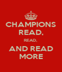 CHAMPIONS READ, READ, AND READ MORE - Personalised Poster A4 size