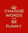 CHANGE WORDS AND BE FUNNY - Personalised Poster A4 size