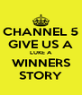CHANNEL 5 GIVE US A LUKE A WINNERS STORY - Personalised Poster A4 size