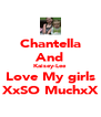 Chantella And Kaisey-Lee Love My girls XxSO MuchxX - Personalised Poster A4 size
