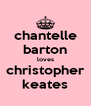 chantelle barton loves christopher keates - Personalised Poster A4 size