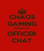 CHAOS GAMING MAJESTIC OFFICER CHAT - Personalised Poster A4 size