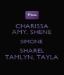 CHARISSA AMY, SHENE SIMONE SHAREL TAMLYN, TAYLA - Personalised Poster A4 size