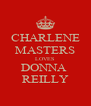 CHARLENE MASTERS LOVES DONNA  REILLY - Personalised Poster A4 size