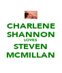 CHARLENE SHANNON LOVES STEVEN MCMILLAN - Personalised Poster A4 size
