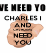 CHARLES I AND CAVALIERS NEED YOU - Personalised Poster A4 size