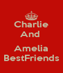 Charlie And   Amelia BestFriends - Personalised Poster A4 size