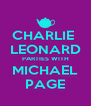 CHARLIE  LEONARD PARTIES WITH MICHAEL PAGE - Personalised Poster A4 size
