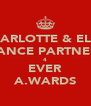 CHARLOTTE & ELLIE DANCE PARTNERS 4 EVER A.WARDS - Personalised Poster A4 size