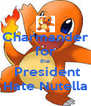 Charmander for the  President Hate Nutella - Personalised Poster A4 size