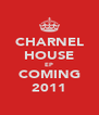 CHARNEL HOUSE EP COMING 2011 - Personalised Poster A4 size