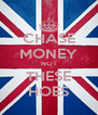 CHASE MONEY NOT THESE HOES - Personalised Poster A4 size