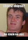 Chcesz chipsa? Nie dzięki nie piję - Personalised Poster A4 size