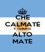 CHE CALMATE Y TOMATE ALTO MATE - Personalised Poster A4 size