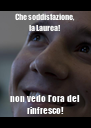 Che soddisfazione, la Laurea! non vedo l'ora del rinfresco! - Personalised Poster A4 size