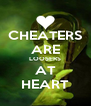 CHEATERS ARE LOOSERS AT HEART - Personalised Poster A4 size