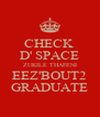 CHECK  D' SPACE ZUKILE THAFENI EEZ'BOUT2 GRADUATE - Personalised Poster A4 size