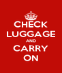 CHECK LUGGAGE AND CARRY ON - Personalised Poster A4 size