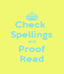 Check  Spellings and Proof Read - Personalised Poster A4 size