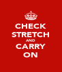 CHECK STRETCH AND CARRY ON - Personalised Poster A4 size