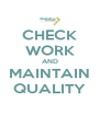 CHECK WORK AND MAINTAIN QUALITY - Personalised Poster A4 size