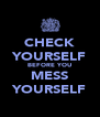 CHECK YOURSELF BEFORE YOU MESS YOURSELF - Personalised Poster A4 size
