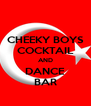CHEEKY BOYS COCKTAIL AND DANCE BAR - Personalised Poster A4 size