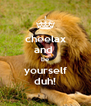 cheelax and  be yourself duh! - Personalised Poster A4 size