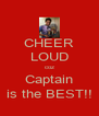 CHEER LOUD coz Captain is the BEST!! - Personalised Poster A4 size