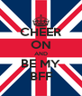 CHEER ON AND BE MY BFF - Personalised Poster A4 size