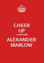 CHEER UP STEPHEN ALEXANDER MARLOW - Personalised Poster A4 size