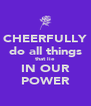 CHEERFULLY do all things that lie IN OUR POWER - Personalised Poster A4 size