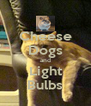 Cheese Dogs and Light Bulbs - Personalised Poster A4 size